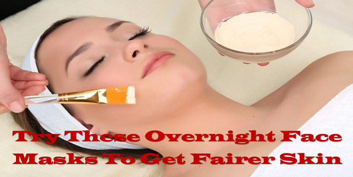 Try-These-Overnight-Face-Masks-To-Get-Fairer-Skin-cover