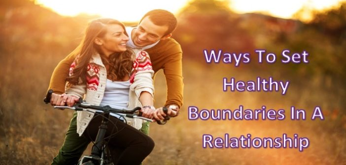 7 Ways To Set Healthy Boundaries In A Relationship