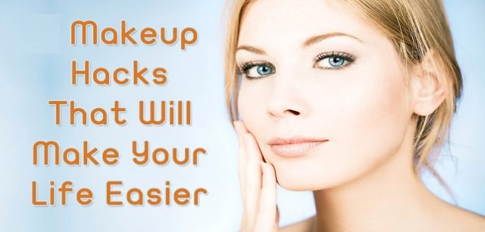 6 Makeup Hacks That Will Make Your Life Easier