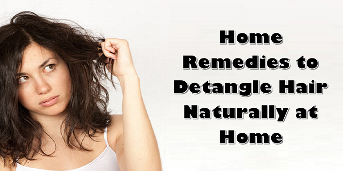 7-Home-Remedies-to-Detangle-Hair-Naturally-at-Home-cover