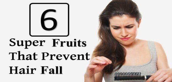 6 Super Fruits to prevent hair fall