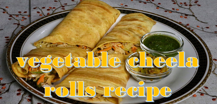 Try this quick vegetable Cheela rolls recipe at home