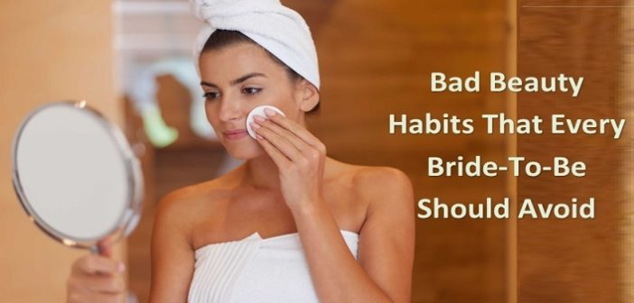 5 Bad Beauty Habits That Every Bride-To-Be Should Avoid