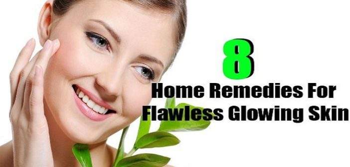 Top 8 Home Remedies for Glowing Facial Skin