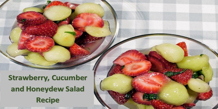 Strawberry, Cucumber and Honeydew Salad Recipe