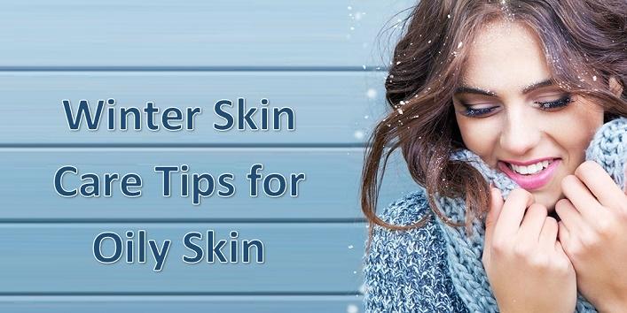 Winter Skin Care Tips for Oily Skin