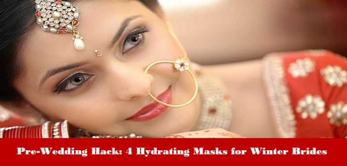 Pre-Wedding Hack: 4 Hydrating Masks for Winter Brides