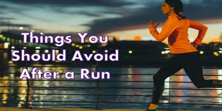 Things You Should Avoid After a Run