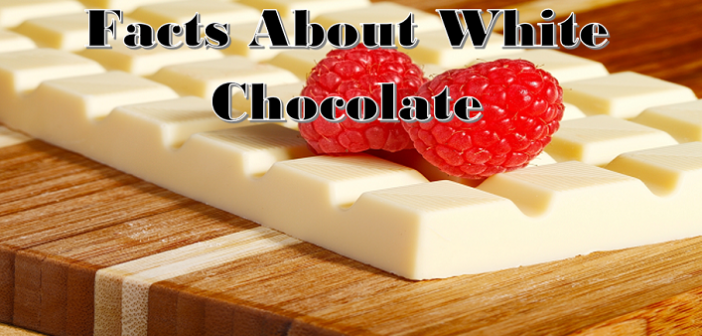 7 Interesting Facts About White Chocolate That You Need to Know
