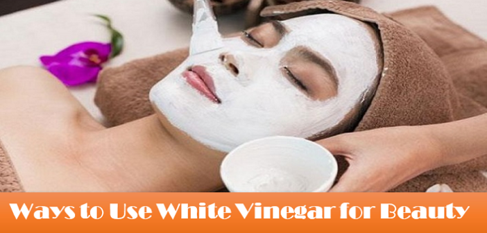 7 Smart Ways to Use White Vinegar for Beauty