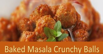 Try This Simple Recipe of Baked Masala Crunchy Balls at Home