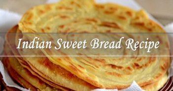 Indian Sweet Bread Recipe
