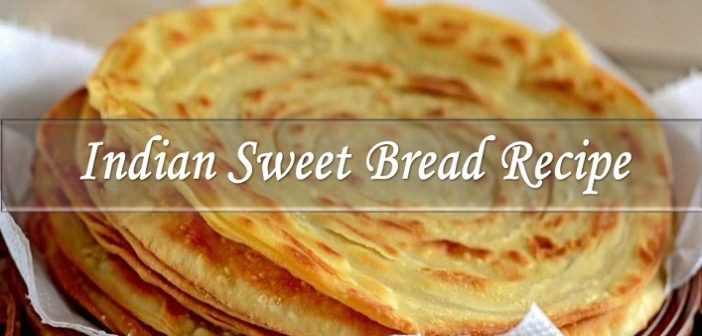 Try This Simple Indian Sweet Bread Recipe at Home