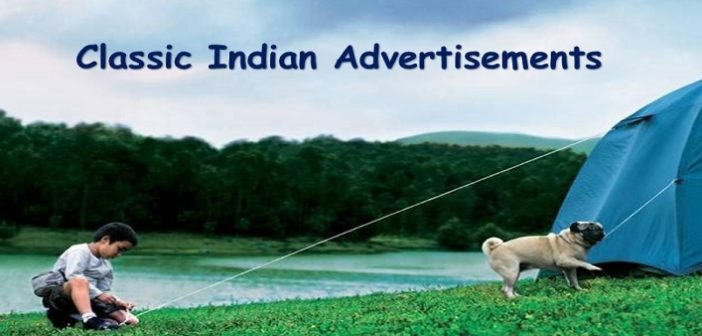 10 Classic Indian Advertisements That Will Take You Back to Good Old Days