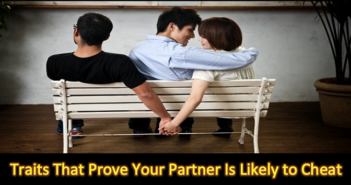 traits that prove your partner is likely to cheat