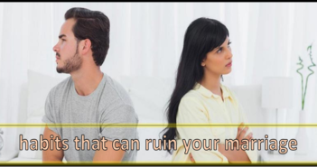 habits that can ruin your marriage