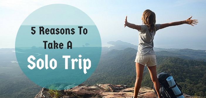 Know Why: Top 5 Reasons to Travel Solo in Your 20s