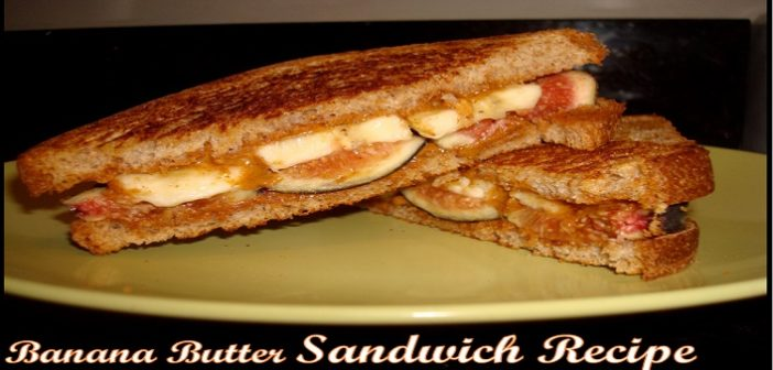 Quick Recipe: Try This Easy Banana Butter Sandwich Recipe At Home